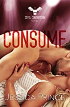 Consume (Civil Corruption Book 3)