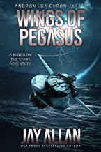 Wings of Pegasus: A Blood on the Stars Adventure (Andromeda Chronicles Book 2)