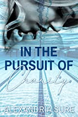 In the Pursuit of Charity: A New Adult College Romance Kindle Edition