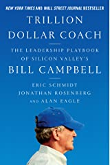 Trillion Dollar Coach: The Leadership Playbook of Silicon Valley's Bill Campbell Hardcover