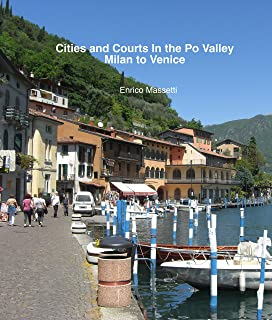 Cities And Courts In The Po Valley Milan To Venice