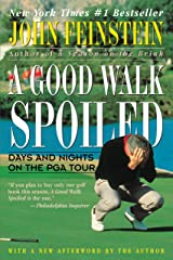 A Good Walk Spoiled: Days and Nights on the PGA Tour Kindle Edition