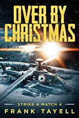 Over By Christmas (Strike a Match Book 4) Kindle Edition