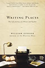 Writing Places: The Life Journey of a Writer and Teacher Kindle Edition
