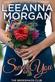 Sweet on You (The Bridesmaids Club Book 4)