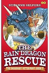 The Rain Dragon Rescue: Book 3 (Imaginary Veterinary) Kindle Edition