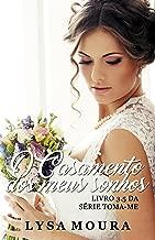 O casamento dos meus Sonhos (Toma-me - livro 3.5 3)