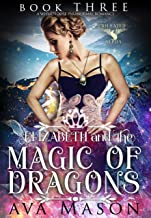 Elizabeth and the Magic of Dragons: A Paranormal Romance (Fated Alpha Book 3) (English Edition)