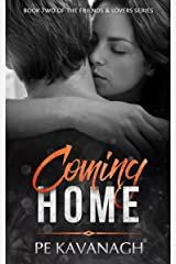 Coming Home (Friends & Lovers Book 2) Kindle Edition