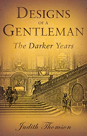 Designs of a Gentleman : The Darker Years