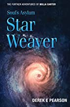 Soul's Asylum - Star Weaver: The Further Adventures of Milla Carter