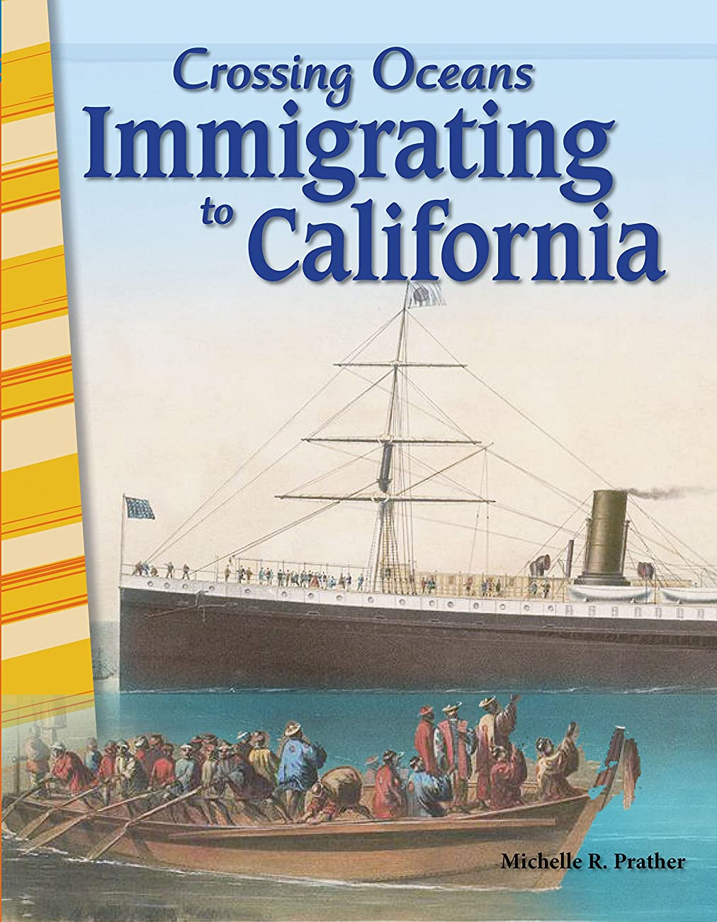 Crossing Oceans: Immigrating to California (Social Studies: Informational Text) (English Edition)