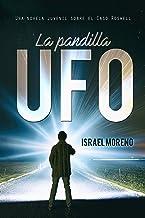 LA PANDILLA UFO: Una aventura juvenil sobre el caso Ovni de Roswell (Trilogía