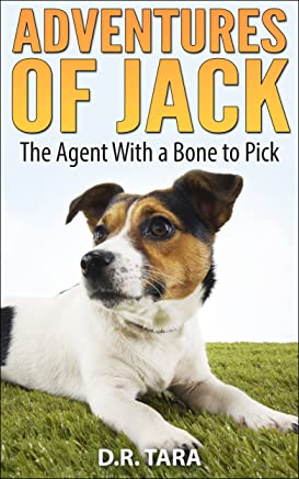 Adventures of Jack: The Agent With a Bone to Pick (Jack Russell Kids Adventure Series Book 1)