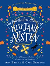 The Particular Charm of Miss Jane Austen: An uplifting, comedic tale of time travel and friendship (The Austen Adventures ...