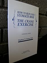 How to Rub Your Stomach Away, The Crane Exercise