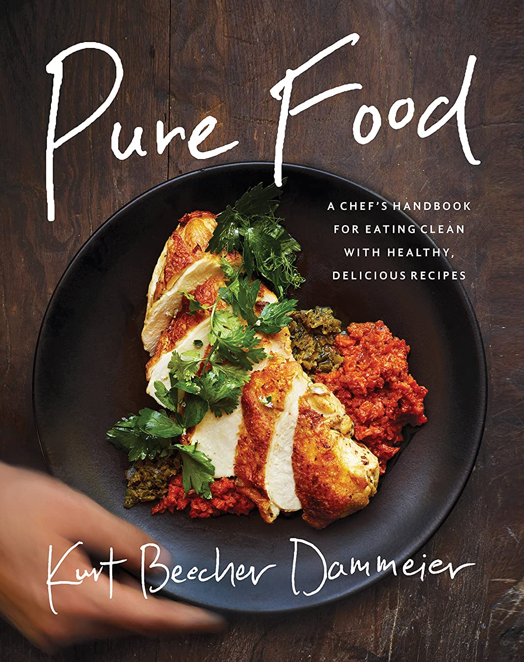 関係昨日アクセサリーPure Food: A Chef's Handbook for Eating Clean, with Healthy, Delicious Recipes (English Edition)