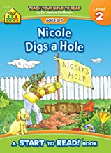 School Zone - Nicole Digs a Hole, Start to Read!® Book Level 2 - Ages 5 to 7, Rhyming, Early Reading, Vocabulary, Simple Sentence Structure, and More (School Zone Start to Read!® Book Series)