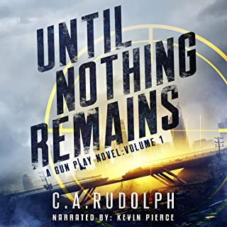 Until Nothing Remains: A Gun Play Novel, Volume 1