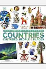 Our World in Pictures: Countries, Cultures, People & Places: A Visual Encyclopedia of the World Kindle Edition
