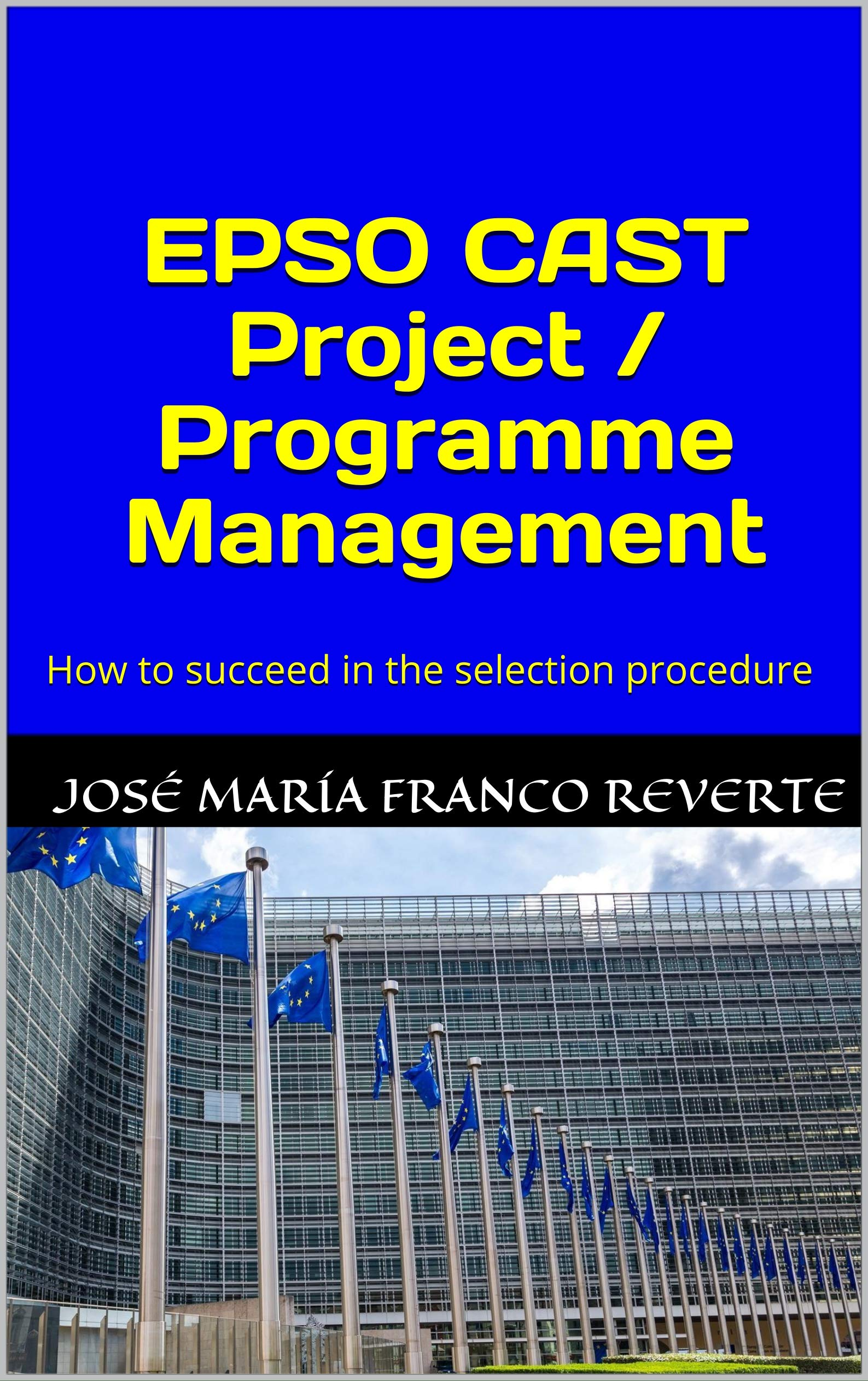 Download EPSO CAST Project / Programme Management: How To Succeed In The Selection Procedure (English Edition) 