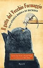 Il gatto del Vecchio Formaggio: Una storia degna di Dickens (Italian Edition)