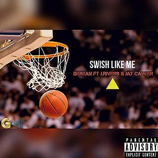 Swish Like Me (feat. J.Rivers & Jay Carter) [Explicit]
