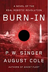 Burn-In: A Novel of the Real Robotic Revolution Kindle Edition
