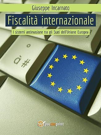 Fiscalità Internazionale - I sistemi antievasione tra gli Stati dell'Unione Europea