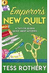 Emperor's New Quilt: A Taylor Quinn Quilt Shop Mystery (The Taylor Quinn Quilt Shop Mysteries Book 5) Kindle Edition