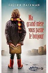 Ma grand-mère vous passe le bonjour (French Edition) Kindle Edition