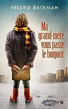 Ma grand-mère vous passe le bonjour (French Edition)