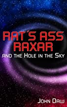 Rat's Ass Raxar and the Hole in the SKY