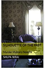 Silhouette of the Past: Murder Mystery Novella Kindle Edition