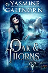 Oak & Thorns (The Wild Hunt Book 2) Kindle Edition