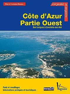 Côte d'Azur - Partie Ouest, Des Lecques à Cavalaire-sur-Mer (Les guides de la navigation IMRAY) (French Edition)