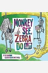 Monkey See, Zebra Do: A Zoo Party (Shankman & O'Neill) Hardcover