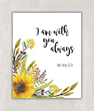 I Am With You Always, Matthew 28:20, Bible Verse, Bible Art, Christian Wall Art, Scripture Poster 8x10 Surrounded by beautiful sunflowers ((unframed))
