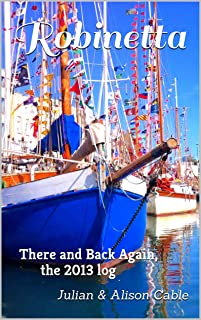 Robinetta, There and Back Again, the 2013 log (Robinetta, the collected blogs Book 2) (English Edition)