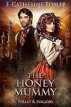 The Honey Mummy (Folley & Mallory Adventure Book 3)