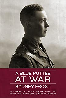 A Blue Puttee at War: The Memoir of Captain Sydney Frost, MC