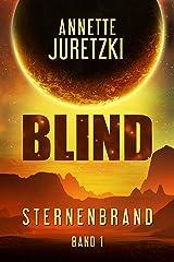 Blind (Sternenbrand 1) Kindle Ausgabe