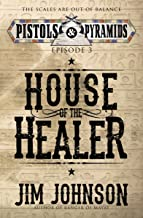 House of the Healer (Pistols and Pyramids Book 3) (English Edition)