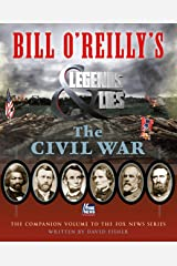 Bill O'Reilly's Legends and Lies: The Civil War Kindle Edition