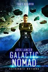 Asteroid Return: Arek Lancer: Galactic Nomad (Book Three) Kindle Edition