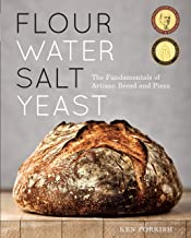 Flour Water Salt Yeast: The Fundamentals of Artisan Bread and Pizza [A Cookbook]