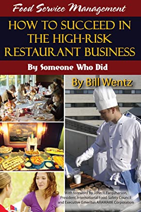 Food Service Management: How to Succeed in the High Risk Restaurant Business - By Someone Who Did: How to Succeed in the High-risk Restaurant Business by Someone Who Did (English Edition)