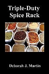 Triple Duty Spice Rack Kindle Edition