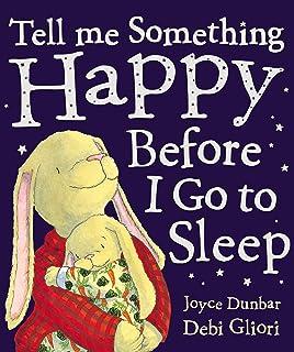 Tell Me Something Happy Before I Go To Sleep