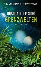 Grenzwelten: Zwei Romane (German Edition)